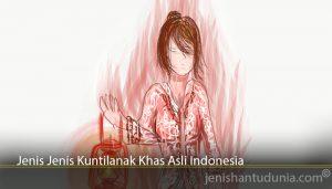 Jenis Jenis Kuntilanak Khas Asli Indonesia