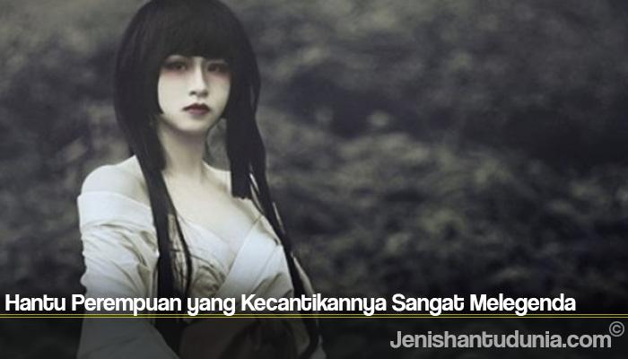 Hantu Perempuan yang Kecantikannya Sangat Melegenda