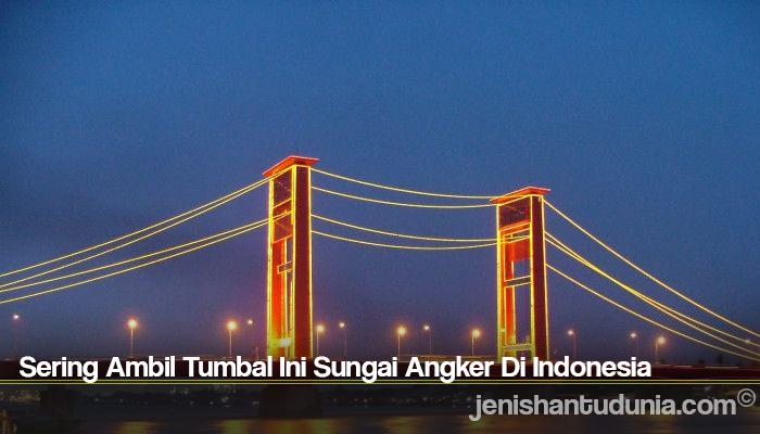 Sering Ambil Tumbal Ini Sungai Angker Di Indonesia