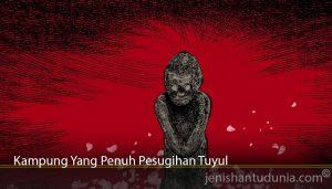 Kampung Yang Penuh Pesugihan Tuyul