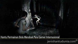 Hantu Permainan Bola Merabak Para Gamer Internasional